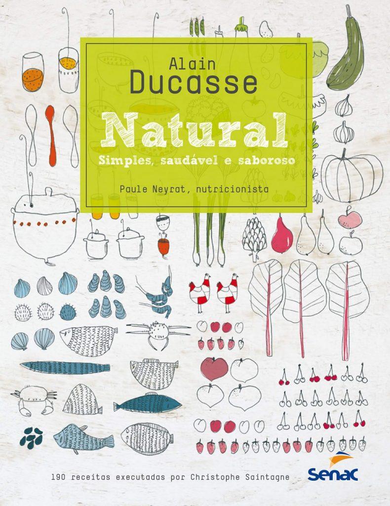 Natural Alain Ducasse livros indispensáveis sobre comida